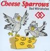 Cheese Sparrows Bad Wörishofen